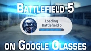 Battlefield 5 on Google Glasses (the Marine revenge)
